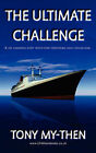 The Ultimate Challenge: A Life Changing Story Which Every Responsible Adult Should Read by Tony My-Then (Paperback, 2007)