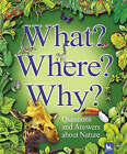 What? Where? Why?: Questions and Answers About Nature by Stephen Savage, Claire Llewellyn, Jim Bruce, Angela Wilkes (Paperback, 2001)