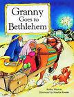 Granny Goes to Bethlehem by Kathy Weston (Paperback, 1997)