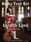 Honky Tonk Girl: My Life in Lyrics by Loretta Lynn (Hardback, 2012)