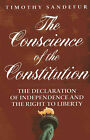 The Conscience of the Constitution: The Declaration of Independence and the Right to Liberty by Timothy Sandefur (Paperback / softback, 2015)