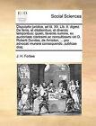 Disputatio Juridica, Ad Tit. XII. Lib. II. Digest. de Feriis, Et Dilationibus, Et Diversis Temporibus; Quam, Favente Numine, Ex Auctoritate Clarissimi AC Consultissimi Viri D. Roberti Dundas, de Arniston, ... Pro Advocati Munere Consequendo, Publicae Disq by J H Forbes (Paperback / softback, 2010)