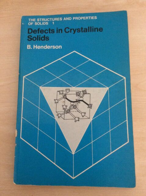 Defects in Crystalline Solids B. Henderson Pre owned paper back book