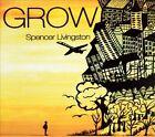 Grow [Digipak] by Spencer Livingston (CD, 2012, Luxury Wafers)