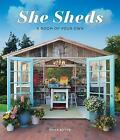 She Sheds: A Room of Your Own by Erika Kotite (Hardback, 2017)