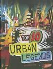 Top 10 Urban Legends by Kathryn Clay (Hardback, 2012)