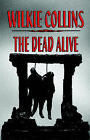 The Dead Alive by Au Wilkie Collins (Paperback / softback, 2005)