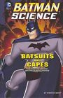 Batsuits and Capes: The Science Behind Batman's Body Armor by Agnieszka Biskup (Paperback / softback, 2014)