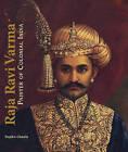 Raja Ravi Varma: Painter of Colonial India by Rupika Chawla (Hardback, 2010)