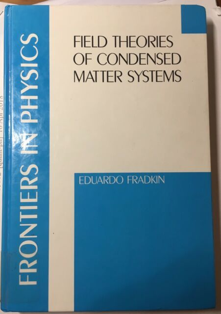 Field Theories of Condensed Matter Systems  (ExLib) by Eduardo Fradkin