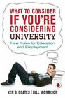 What to Consider If You're Considering University: New Rules for Education and Employment by Bill Morrison, Ken S. Coates (Paperback, 2014)