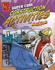 Super Cool Construction Activities with Max Axiom by Tammy Enz (Hardback, 2015)