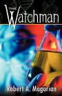 The Watchman by Robert A Magarian (Paperback / softback, 2006)