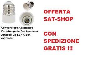 ADATTATORE CONVERTITORE LAMPADE DA E27 A E14  - EXTRASTAR SPEDIZIONE GRATIS