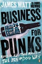 Business for Punks: Break All the Rules - The BrewDog Way Paperback Book by Watt