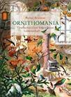 Ornithomania von Bernd Brunner (2015, Gebundene Ausgabe)