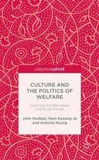 Culture and the Politics of Welfare : Exploring Societal Values and Social...