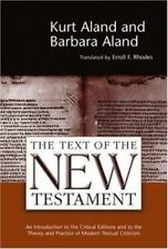 The Text of the New Testament : An Introduction to the Critical Editions and to the Theory and Practice of Modern Textual Criticism by Kurt Aland and Barbara Aland (1995, Paperback, Revised)