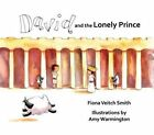David and the Lonely Prince by Fiona Veitch Smith (Paperback, 2015)