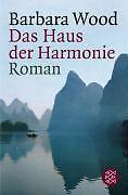 1 von 1 - Das Haus der Harmonie. von Barbara Wood (2000, hardcover)