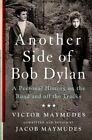 Another Side of Bob Dylan: A Personal History on the Road and Off the Tracks by Victor Maymudes, Jacob Maymudes (Hardback, 2014)
