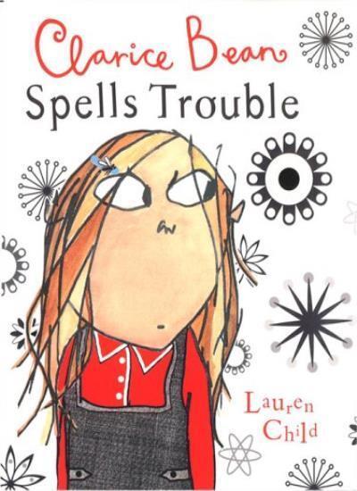 Clarice Bean Spells Trouble By  Lauren Child. 9781841219202