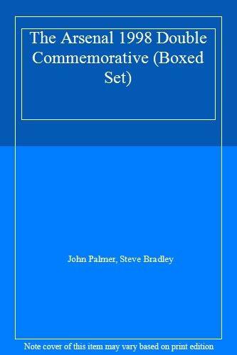The A*senal 1998 Double Commemorative (Boxed Set) By John Palmer, Steve Bradley