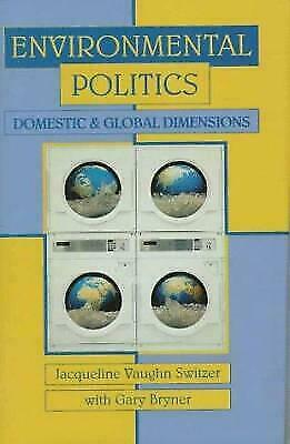 Environmental Politics : Domestic and Global Dimensions by Gary C. Bryner and...