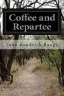 Coffee and Repartee by John Kendrick Bangs (Paperback / softback, 2015)