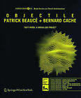 Objectile: Fast-Wood: A Brouillon Project by Bernard Cache, Patrick Beauce (Paperback, 2007)