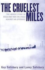 The Cruelest Miles: The Heroic Story of Dogs and Men in a Race Against an Epidem