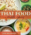 Thai Food Made Easy by June Williamson (Paperback / softback, 2015)