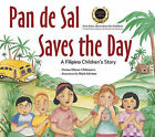 Pan De Sal Saves the Day: A Filipino Children's Story by Mark Ramsel N. Salvatus, Norma Chikiamco (Hardback, 2009)