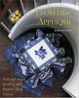 Flowers in Appliqué : Fast and Simple Quilting with Printed-Motif Fabrics by Judy Severson (1998, Paperback)