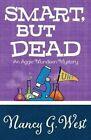 Smart, But Dead by Nancy G West (Paperback / softback, 2015)