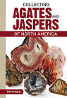 Collecting Agates and Jaspers of North America: Identification and Values by Patti Polk (Paperback, 2014)