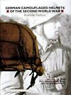German Camouflaged Helmets of the Second World War : Wire, Netting, Covers, Straps, Interiors, Miscellaneous Vol. 2 by Branislav Radovic (2004, Hardcover)