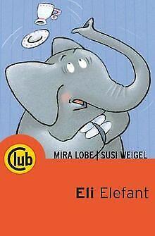 Eli Elefant von Mira Lobe   Buch   Zustand gut
