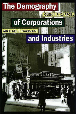 The Demography of Corporations and Industries by G.R.Carroll & M.T. Hannan