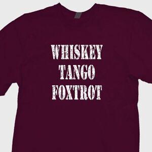 Whiskey Tango Foxtrot T-Shirt WTF Funny Tee Shirt