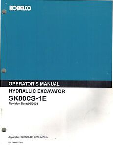 kobelco sk80cs 1e excavator operator s manual new lf02 01001 ebay rh ebay com kobelco operators manual pdf kobelco sk135sr operators manual