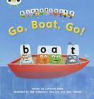 Go, Boat, Go!: Set 09 : Alphablocks by Catherine Baker (Paperback, 2011)