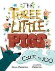 The Three Little Pigs Count to 100 by Grace Maccarone (Hardback, 2015)