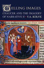 Telling Images: Chaucer and the Imagery of Narrative II by V. A Kolve, V.A Kolve (Paperback, 2011)