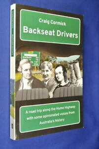 BACKSEAT-DRIVERS-Craig-Cormick-A-ROAD-TRIP-ALONG-THE-HUME-HIGHWAY-Book
