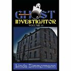 Ghost Investigator Volume 11 by Linda Zimmermann (Paperback / softback, 2013)