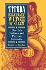 Tituba, Reluctant Witch of Salem: Devilish Indians and Puritan Fantasies by Elaine G. Breslaw (Paperback, 1997)