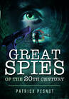 Great Spies of the 20th Century by Patrick Pesnot (Hardback, 2016)