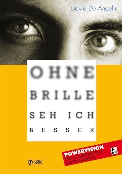 Ohne Brille seh ich besser: Powervision. Das scharfsichtige Augentrain... | Buch
