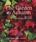Autumn Gardens: Planting - Colour - Inspiration by Ethne Clarke (Paperback, 2004)